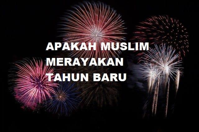 Apakah Muslim Merayakan Tahun Baru
