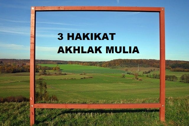 3 Hakikat Akhlak Mulia