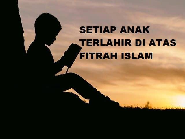 Setiap Anak Terlahir di Atas Fitrah Islam