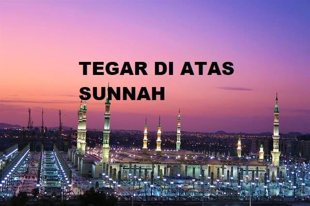 Tegar di Atas Sunnah