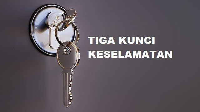 Tiga Kunci Keselamatan
