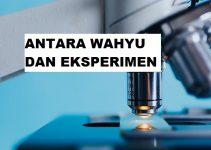 Antara Wahyu dan Eksperimen