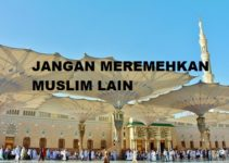 Jangan Meremehkan Muslim Lain