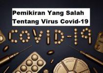 Pemikiran yang Salah Tentang Virus Covid-19