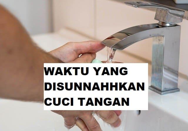Waktu Disunnahkan Cuci Tangan