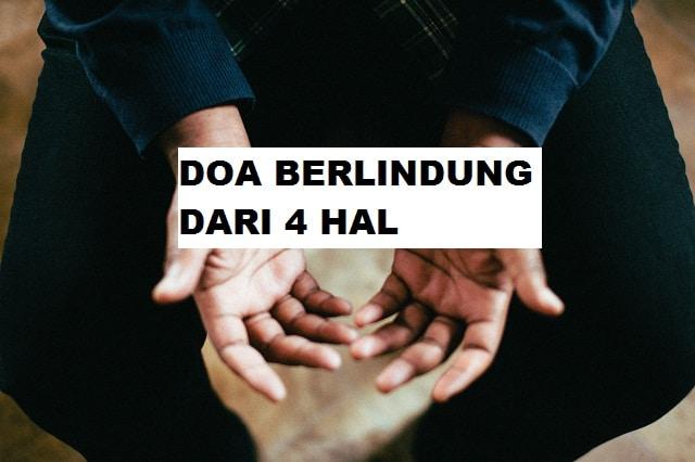 Doa Berlindung Dari 4 Hal