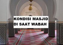 Kondisi Masjid Pada Saat Wabah