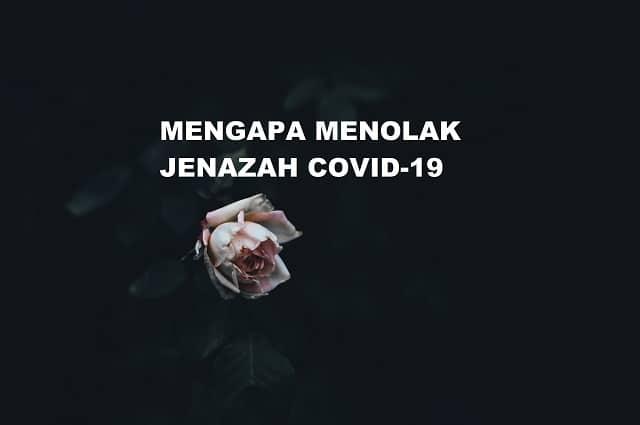 Mengapa Menolak Jenazah Covid-19