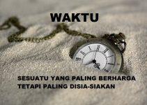 Waktu: Sesuatu Yang Paling Berharga Tetapi Paling Disia-siakan