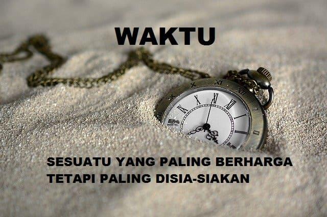 Waktu Sesuatu Yang Paling Berharga Tetapi Paling Disia-siakan