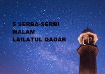 5 Serba-Serbi Malam Lailatul Qadar