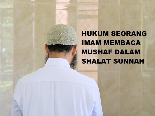 Hukum Seorang Imam Membaca Mushaf Dalam Shalat Sunnah