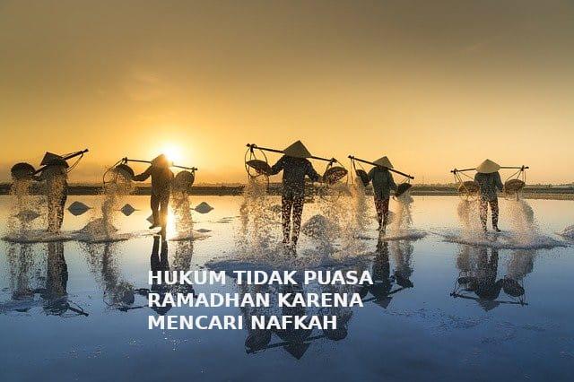 Hukum Tidak Puasa Ramadhan Karena Mencari Nafkah