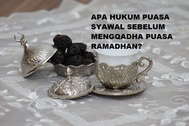 Puasa Syawal Sebelum Mengqadha Puasa Ramadhan
