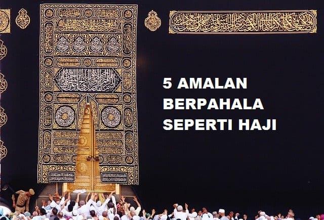5 Amalan Berpahala Seperti Haji