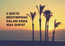 3 Sekte Menyimpang Dalam Asma was Shifat