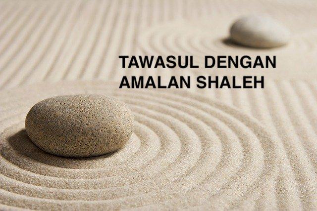 Tawasul Dengan Amalan Shaleh