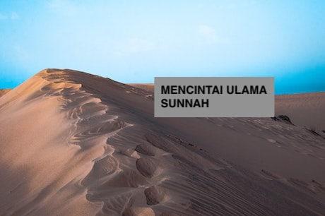 Mencintai Ulama Sunnah