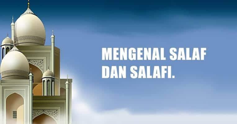 Beda Salaf dengan Salafi
