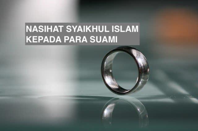 Nasihat Syaikhul Islam Kepada Para Suami