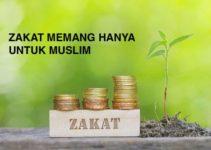 Zakat Memang Hanya Untuk Muslim Saja