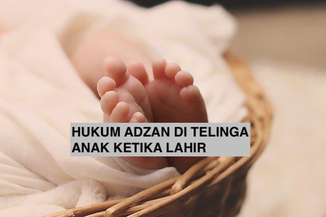 Hukum Adzan di Telinga Anak Ketika Lahir