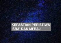 Kepastian Peristiwa Isra' dan Mi'raj