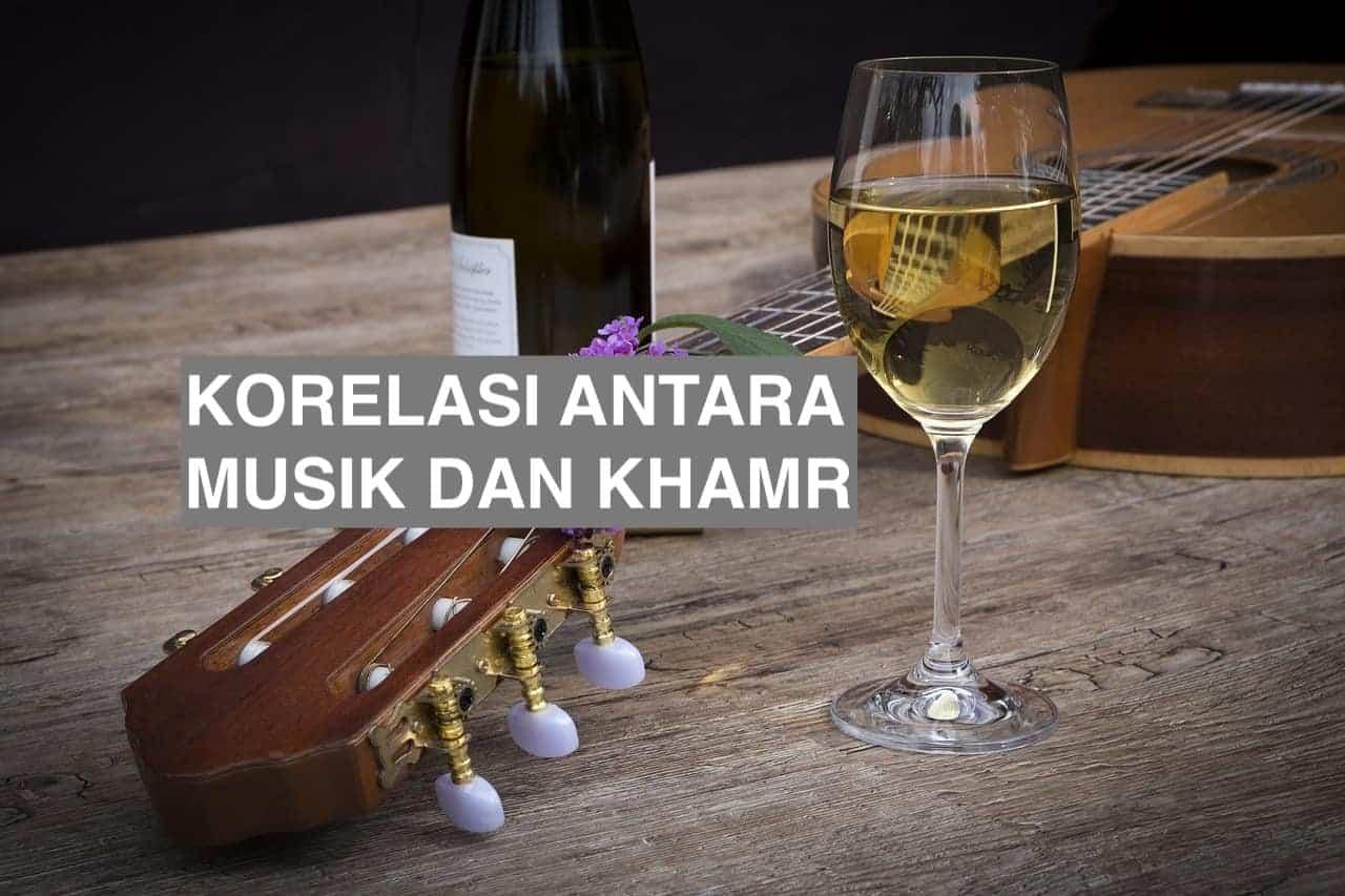 Korelasi Antara Musik dan Khamr