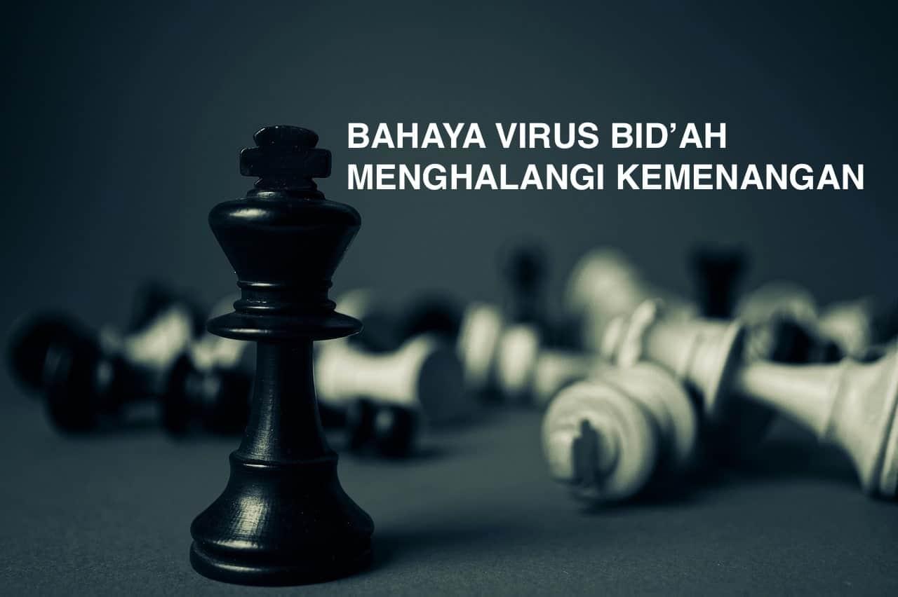 Bahaya Virus Bid'ah Menghalangi Kemenangan