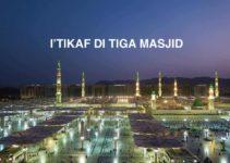 I'tikaf di 3 Masjid