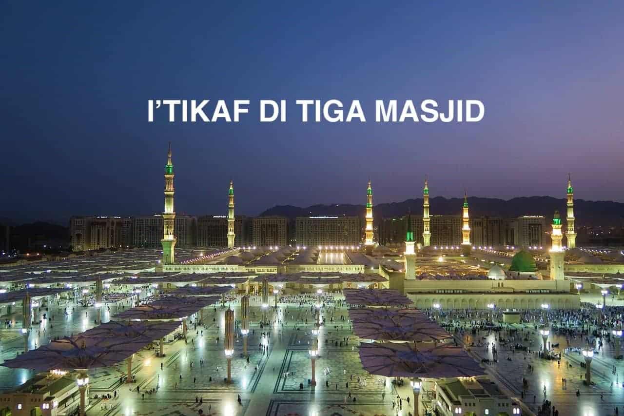 I'tikaf di Tiga Masjid