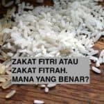 Zakat Fitri dan Zakat Fitrah, Mana yang Benar?